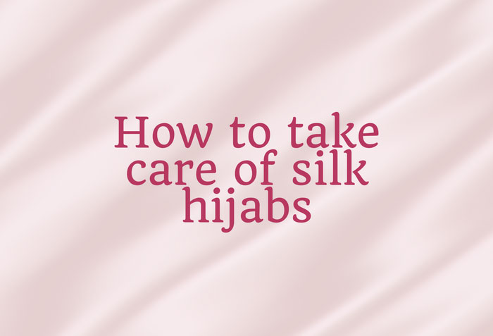 How-to-take-care-of-silk-hijabs